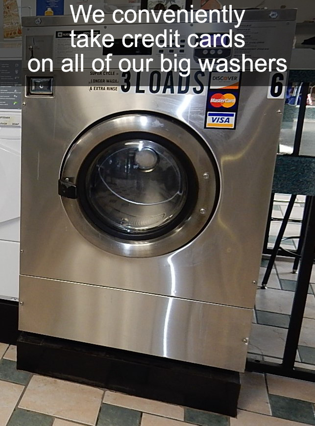 We conveniently take credit cards on all of our big washers